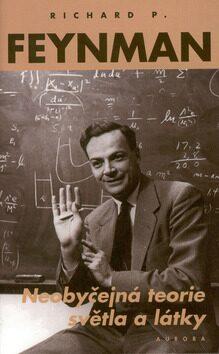 Neobyčejná teorie světla a látky - Richard Phillips Feynman
