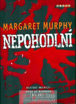 Nepohodlní - Margaret Murphyová