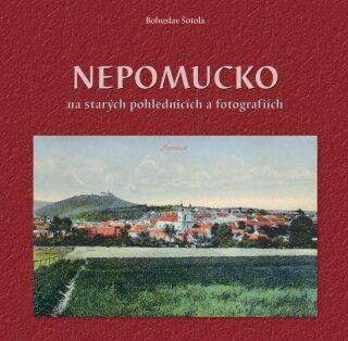Nepomucko na starých pohlednicích a fotografiích - Bohuslav Šotola