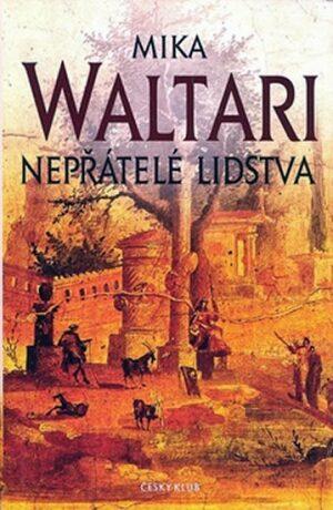 Nepřátelé lidstva /5. vyd./ - Mika Waltari