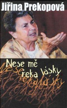 Nese mě řeka lásky - Jiřina Prekopová