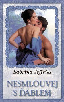 Nesmlouvej s ďáblem - Sabrina Jeffries