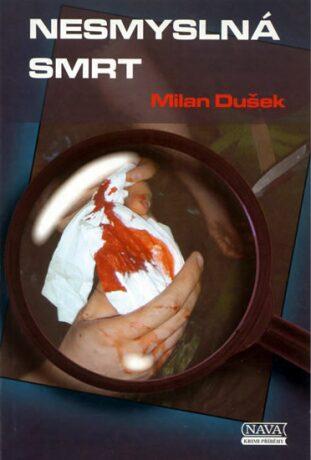 Nesmyslná smrt - Milan Dušek