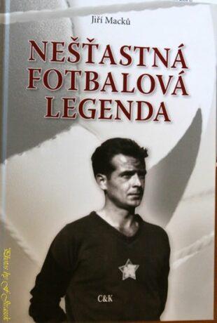 Nešťastná fotbalová legenda - Jiří Macků