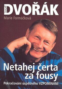 Netahej čerta za fousy - Marie Formáčková, Josef Dvořák