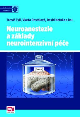 Neuroanestezie a základy neurointenzivní péče - Tyll Tomáš