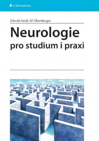Neurologie pro studium i praxi - Zdeněk Seidl, Jiří Obenberger