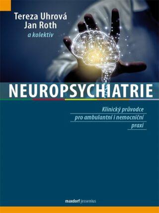 Neuropsychiatrie - Roth Jan, Tereza Uhrová