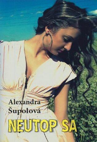 Neutop sa (slovensky) - Šupolová Alexandra