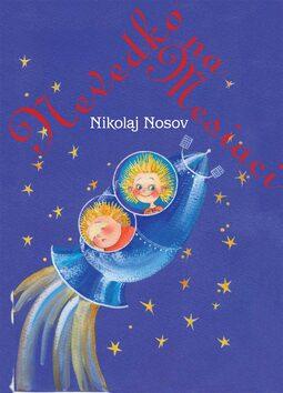 Nevedko na Mesiaci - Nikolaj Nosov, Jelena Revuckaja