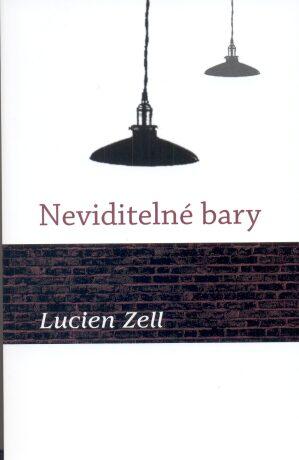 Neviditelné bary - Zell Lucien - e-kniha