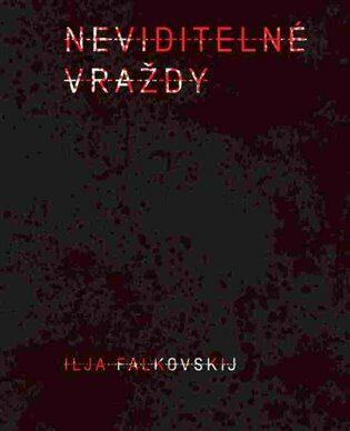 Neviditelné vraždy - Ilja Falkovskij