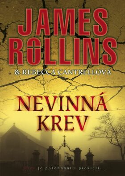 Nevinná krev - James Rollins, Rebecca Cantrellová