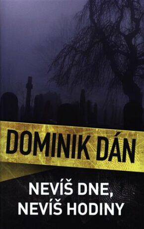 Nevíš dne, nevíš hodiny - Dominik Dán
