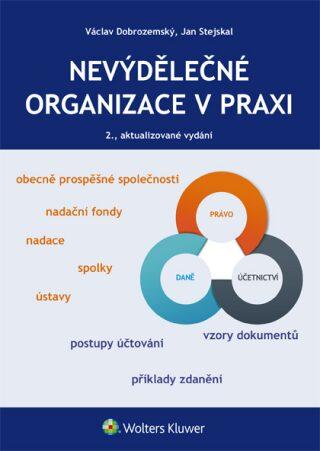 Nevýdělečné organizace v praxi, 2., aktualizované vydání - Jan Stejskal, Václav Dobrozemský