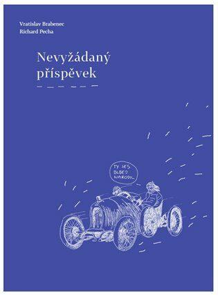 Nevyžádaný příspěvek - Vratislav Brabenec, Richard Pecha