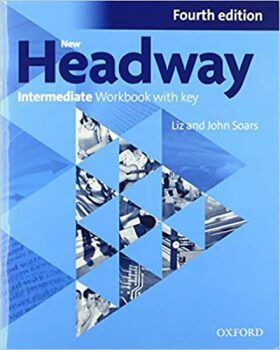 New Headway Intermediate Workbook with Key (4th) - John and Liz Soars