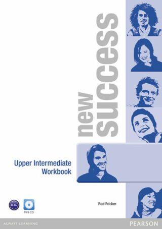 New Success Upper Intermediate Workbook w/ Audio CD Pack - Peter Moran