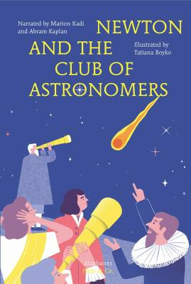 Newton and the Club of Astronomers - Marion Kadi, Abram Kaplan