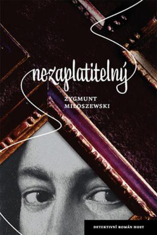 Nezaplatitelný - Zygmund Miloszewski
