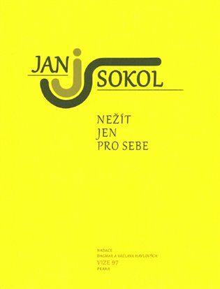Nežít jen pro sebe - Jan Sokol, Jiří Tourek
