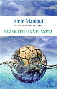 Nezkrotitelná planeta - Amin Maalouf