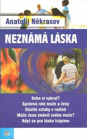 Neznámá láska - Anatolij Někrasov