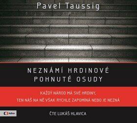 Neznámí hrdinové - Pavel Taussig