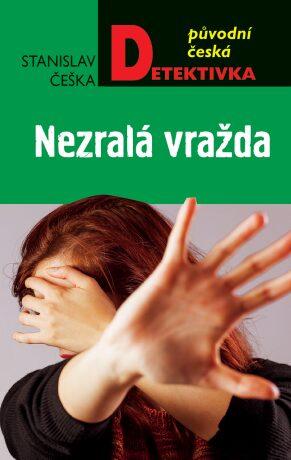 Nezralá vražda - Stanislav Češka
