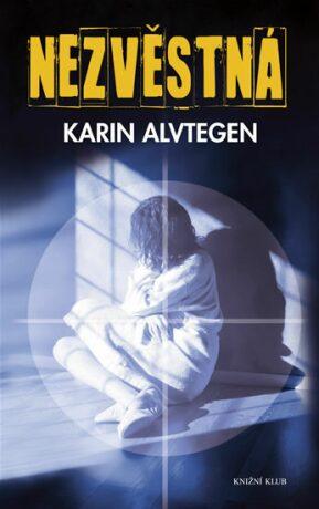 Nezvěstná - Alvtegen Karin