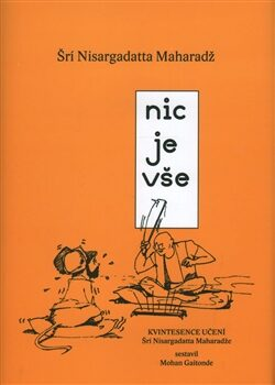 Nic je vše - Šri Nisargadatta Maharadž