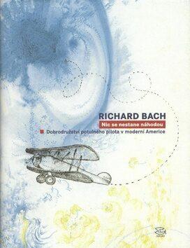 Nic se nestane náhodou - Richard Bach