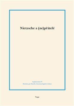 Nietzsche a (ne)přátelé - Kolektiv