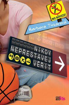 Nikdy nepřestávej věřit - Barbora Tuzarová