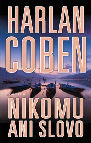 Nikomu ani slovo - Harlan Coben