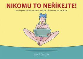 Nikomu to neříkejte - Miloš Čermák