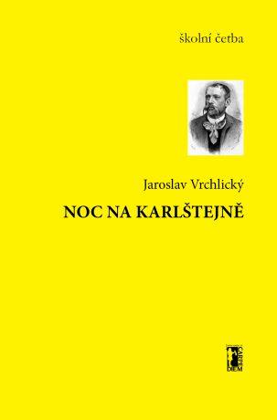 Noc na Karlštejně - Jaroslav Vrchlický