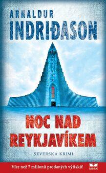 Noc nad Reykjavíkem - Severská krimi - Arnaldur Indridason