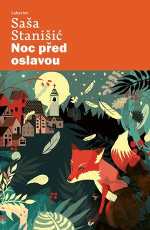 Noc před oslavou - Stanišić Saša