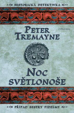 Noc světlonoše - Případ sestry Fidelmy - Peter Tremayne