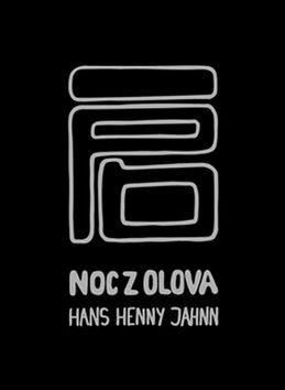 Noc z olova - Hans Henny Jahnn, Karel Charvát