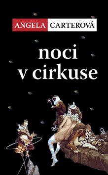 Noci v cirkuse - Angela Carterová