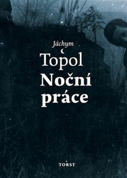 Noční práce - Jáchym Topol