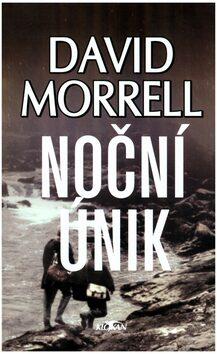 Noční únik - David Morrell
