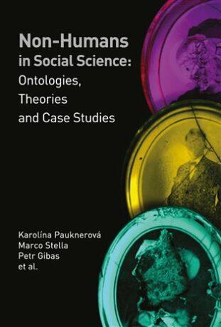 Non-humans in Social Science II - Petr Gibas, Karolína Pauknerová, Marco Stella
