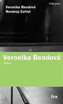 Nonstop Eufrat - Veronika Bendová,