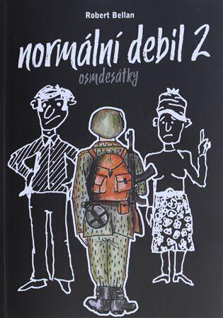 Normální debil 2 - Robert Bellan