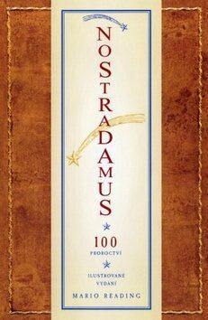 Nostradamus 100 nejvýznamnějších proroctví - Mario Reading