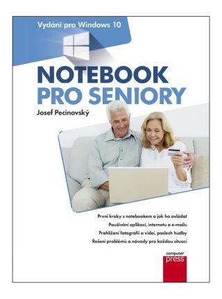 Notebook pro seniory: Vydání pro Windows 10 - Josef Pecinovský