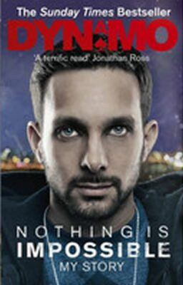 Nothing is Impossible: My Story - Dynamo